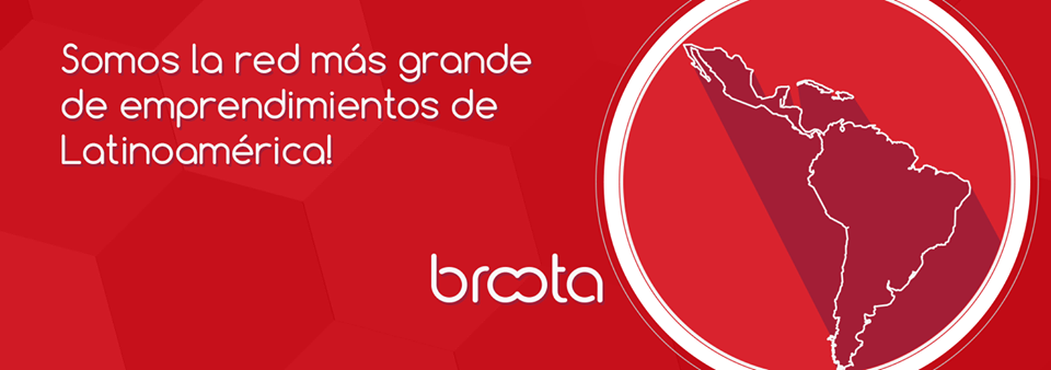 Broota, Red de Emprendedores y Crowdfunding en Latinoamérica.