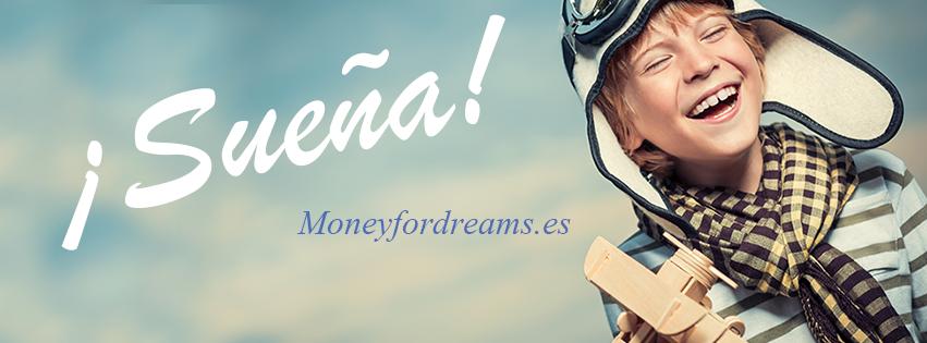 Moneyfordreams o Dinero para Hacer Realidad tus Sueños