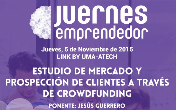 Cómo hacer una Prospección de Mercado con Crowdfunding en el Juernes Emprendedor de Málaga el 5 de Noviembre