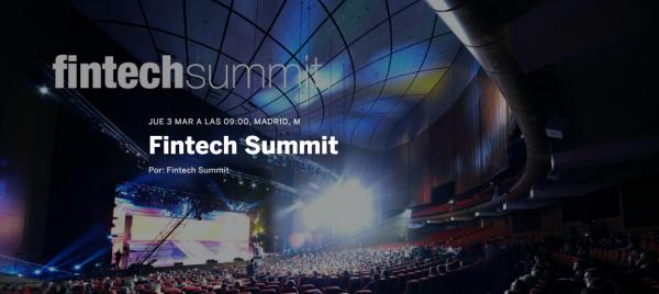 Fintech Summit, tu Cita con el Fintech en Madrid el 3 de Marzo