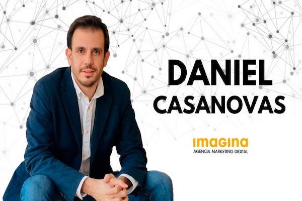 Daniel Casanovas, CEO de Imagina: un referente en el marketing digital
